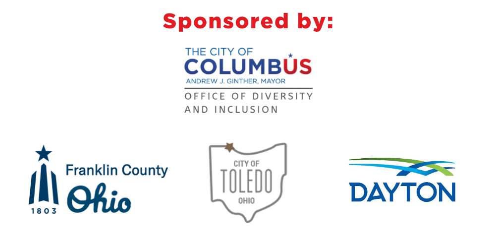 sponsored by City of Columbus Mayor's Office of Diversity and Inclusion, Franklin County, City of Toledo and City of Dayton