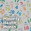 Minority Health Month Callout
