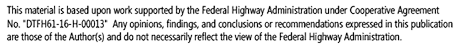 Based upon work supported by the FHWA. Any opinions do not necessarily reflect their view