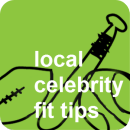 Local Celebrity Fit Tips